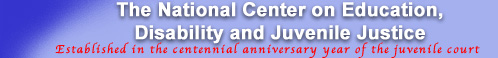 The National Center on Education, Disability and Juvenile Justice